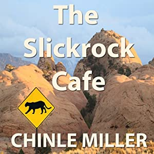 The Slickrock Cafe: The Bud Shumway Mystery Series, Book 2 | [Chinle Miller]