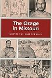 The Osage in Missouri (MISSOURI HERITAGE READERS)