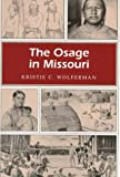 img - for The Osage in Missouri (MISSOURI HERITAGE READERS) book / textbook / text book