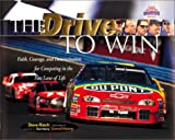 img - for The Drive to Win (The Heart of a Champion) book / textbook / text book