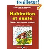 Habitation et santé : Eléments d'architecture biologique