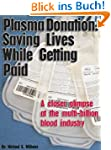 Plasma Donation: Saving Lives While G...