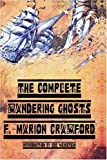 echange, troc F. Marion Crawford - The Complete Wandering Ghosts