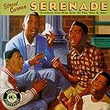Street Corner Serenade: Greatest Doo Wop