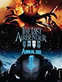 The Last Airbender Annual 2011: Based on the Live-action Movie Directed by M. Night Shyamalan