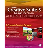 Adobe Creative Suite 5 Design Premium Digital Classroom, (Book and Video Training)by Jennifer Smith