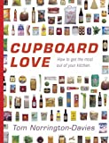 Tom Norrington-Davies Cupboard Love: How to Get the Most Out of Your Kitchen