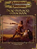 Hero Builder's Guidebook (Dungeons & Dragons)(Ryan Dancey/David Noonan/John D. Rateliff)