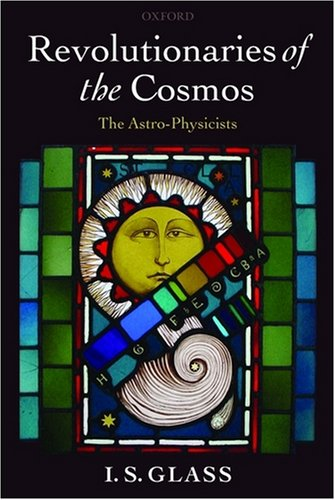 Revolutionaries Of The Cosmos: The Astro-Physicists