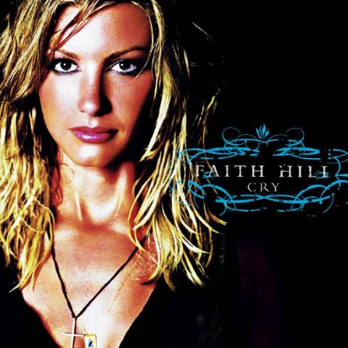 Faith Hill - Cry (Advance) - Zortam Music