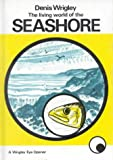 img - for Living World of the Seashore (Wrigley Books Eye Openers) book / textbook / text book