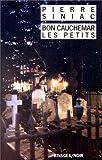 echange, troc Pierre Siniac - Bon cauchemar, les petits--