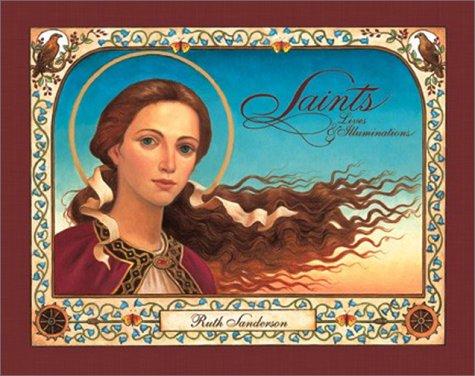 Saints: Lives and Illuminations