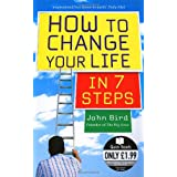 How to Change Your Life in 7 Steps� (Quick Reads)by John Bird