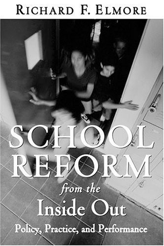 School Reform From The Inside Out: Policy, Practice, And...