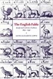 The English Fable: Aesop and Literary Culture, 1651-1740 (Cambridge Studies in Eighteenth-Century English Literature and Thought) (0521025311) by Lewis, Jayne Elizabeth
