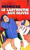 labyrinthe aux olives (Le)