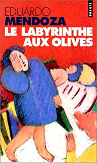 Le labyrinthe aux olives : [2] : roman, Mendoza, Eduardo