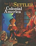 Your Life as a Settler in Colonial America (Way It Was)