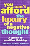 You Can't Afford the Luxury of a Negative Thought (0007272871) by Peter McWilliams