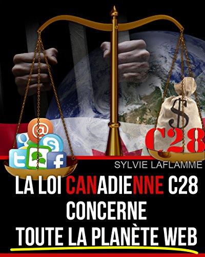 Couverture du livre La loi Canadienne c28 concerne toute la planète web