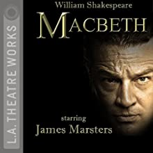 Macbeth Performance Auteur(s) : William Shakespeare Narrateur(s) : James Marsters, Joanne Whalley, Josh Cooke, JD Cullum, Dan Donohue, Jeannie Elias, Chuma Gault
