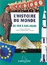 L'histoire du monde: Afrique, Amériques, Europe, Extrême-Orient, Océanie par Rioux