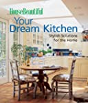Your Dream Kitchen (House Beautiful)