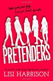 Pretenders (0316222445) by Harrison, Lisi