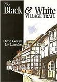 David Gorvett The Black and White Village Trail: A Walker's Guide