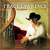 Then & Now: The Hits Collection ~ Tracy Lawrence