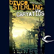 The Caryatids | [Bruce Sterling]