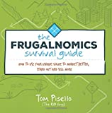 The Frugalnomics Survival Guide - How to Use Your Unique Value to Market Better, Stand Out and Sell More