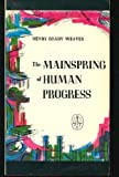 The Mainspring of Human Progress (0910614024) by Henry Grady Weaver