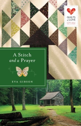 Image of A Stitch and a Prayer: Quilts of Love Series