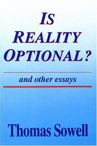 Is Reality Optional?: And Other Essays (Hoover Institution Press Publication), Thomas Sowell