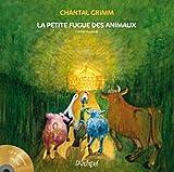 echange, troc CHANTAL GRIMM - LA PETITE FUGUE DES ANIMAUX (+CD)