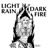 Dark Fire Light Rain