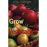 Grow Your Own Vegetablesby Joy Larkcom