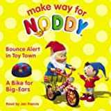 Enid Blyton Make Way for Noddy - A Bike for Big-Ears / Bounce Alert in Toy Town: AND Bounce Alert in Toy Town