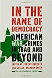 In the Name of Democracy: American War Crimes in Iraq and Beyond (American Empire Project) (0805079696) by Brecher, Jeremy