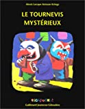 """Afficher """"Le tournevis mystérieux"""""""