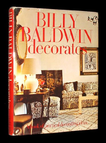 Billy Baldwin Decorates: A book of practical decorating ideas