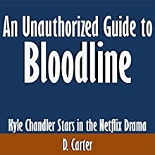 An Unauthorized Guide to 'Bloodline': Kyle Chandler Stars in the Netflix Drama (       UNABRIDGED) by D. Carter Narrated by Tom McElroy
