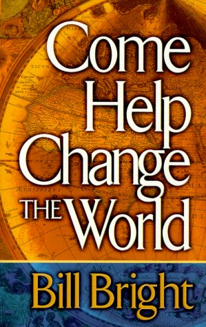 Come Help Change the World, BILL BRIGHT