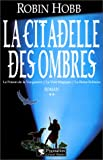 echange, troc Robin Hobb - La Citadelle des Ombres, tome 2