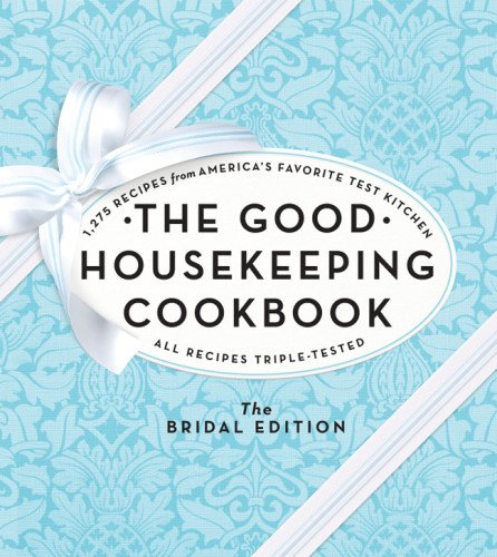 The Good Housekeeping Cookbook: The Bridal Edition: 1,275 Recipes from America's Favorite Test Kitchen (Good Soup Recipes compare prices)