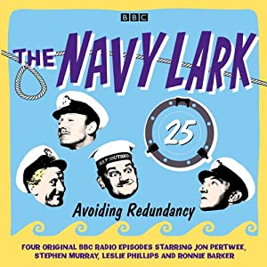 The Navy Lark: Volume 25 - Avoiding Redundancy | [Lawrie Wyman]
