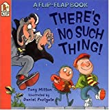 There's No Such Thing! (Flip and Find) (0763607037) by Mitton, Tony