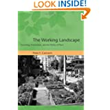 The Working Landscape: Founding, Preservation, and the Politics of Place (Urban and Industrial Environments)